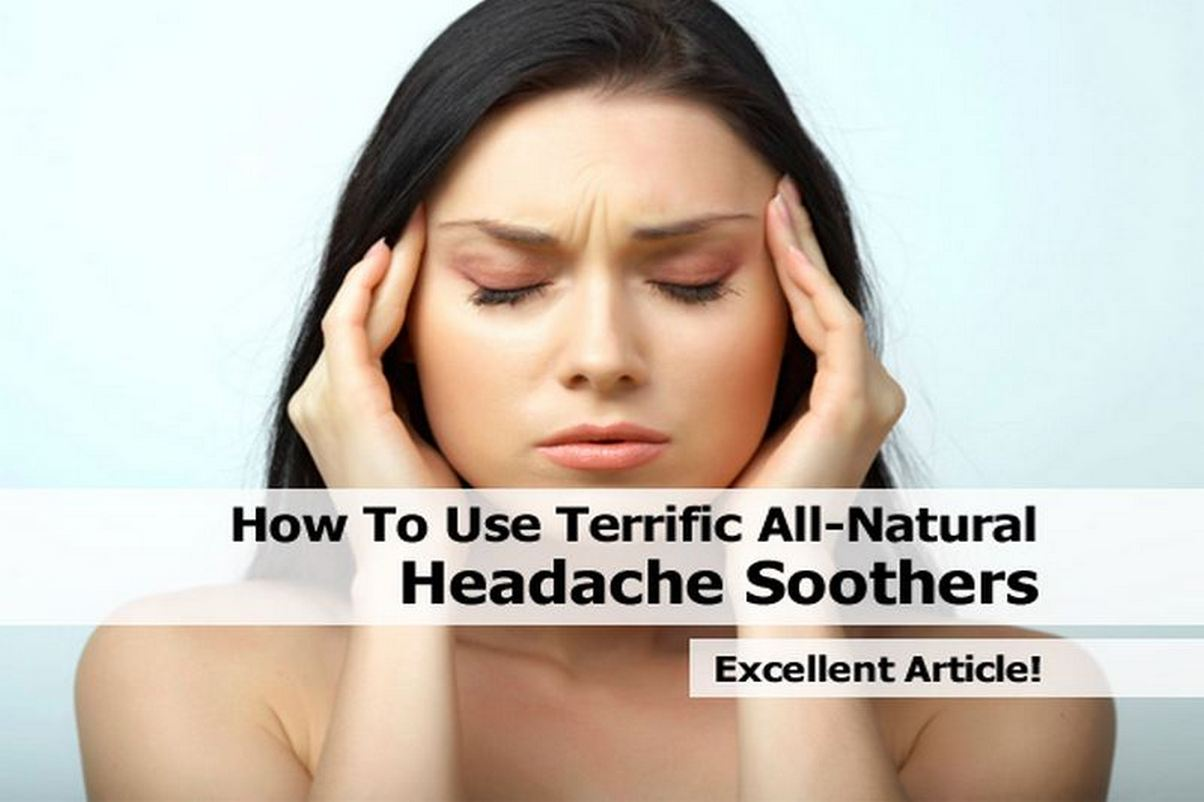 How To Get Rid Of A Really Bad Headache Naturally