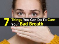 7 Things You Can Do To Cure Your Bad Breath