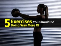 5 Exercises You Should Be Doing Way More Of