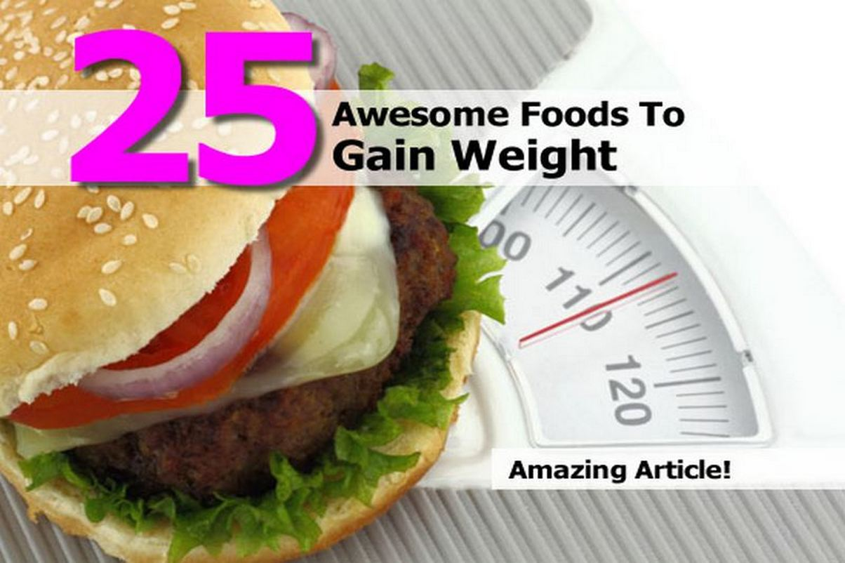 25 awesome foods to gain weight