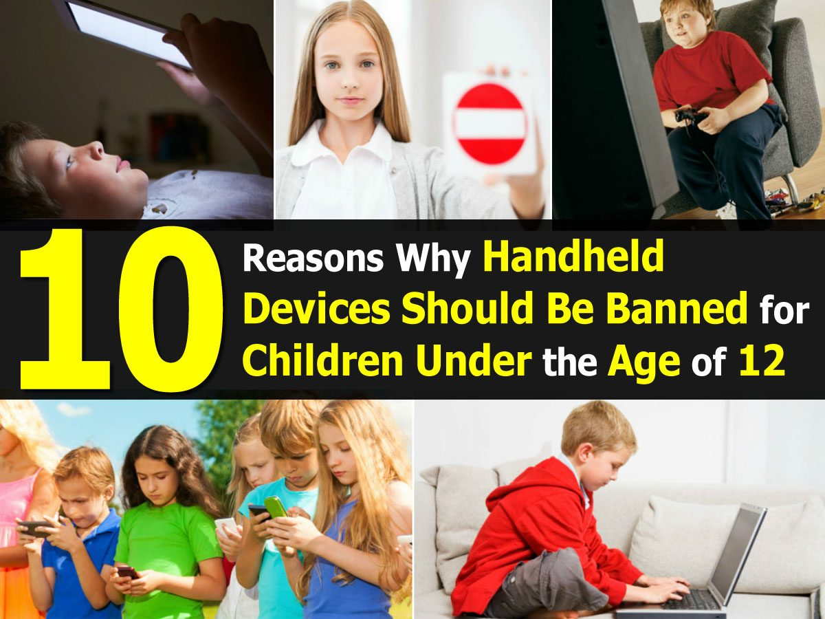 10 Reasons Why Handheld Devices Should Be Banned for