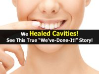 "We Healed Cavities! See This True ""We've-Done-It!"" Story!"