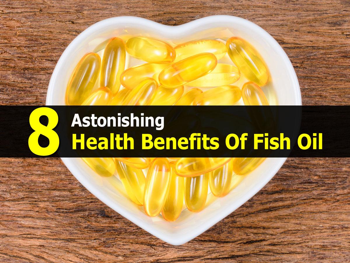 8 astonishing health benefits of fish oil for Health benefits of fish oil