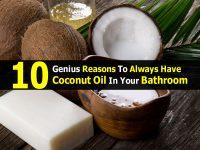 10 Genius Reasons To Always Have Coconut Oil In Your Bathroom