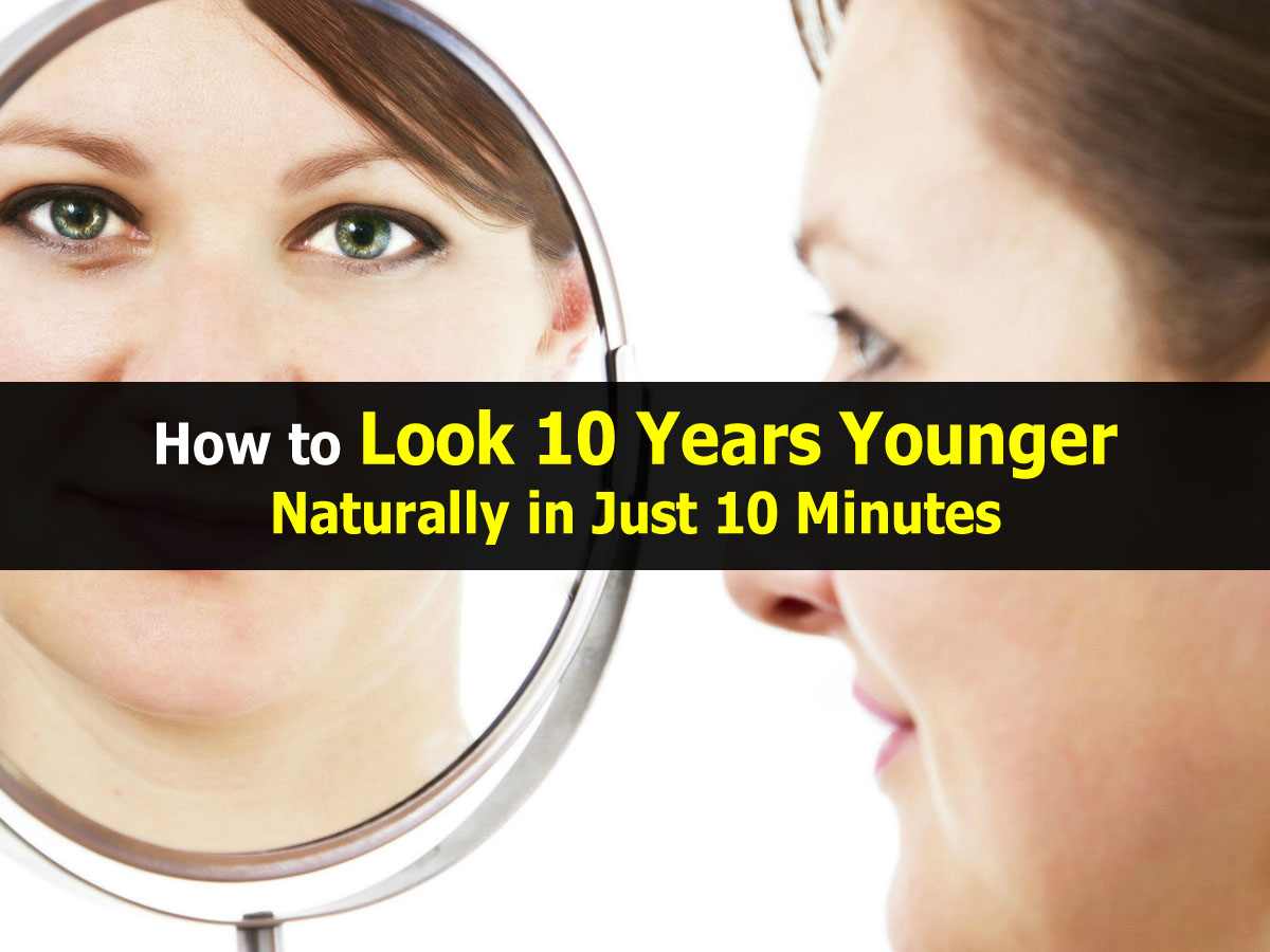 look-ten-years-younger1