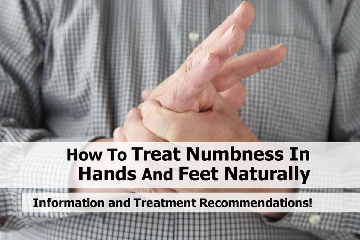 How To Treat Numbness In Hands And Feet Naturally