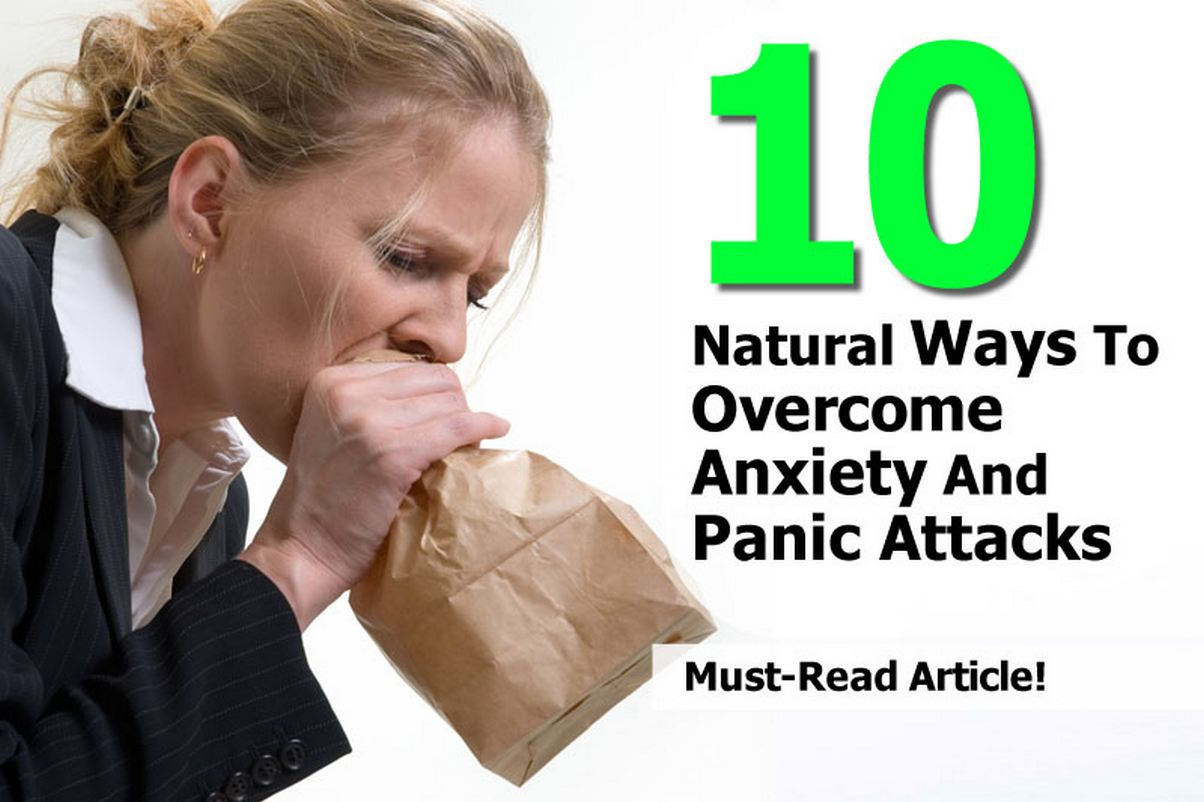 Natural Ways To Overcome Anxiety Attacks