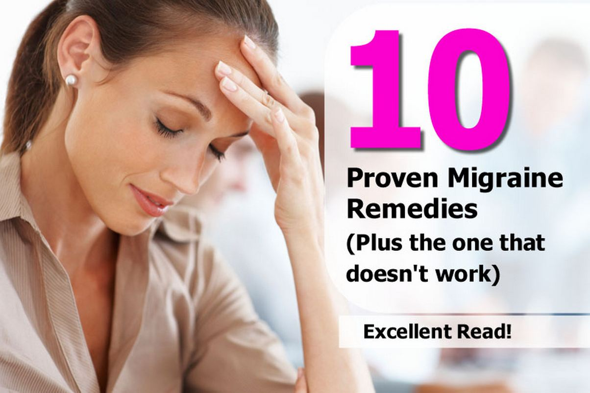 10 Proven Migraine Remedies (Plus The One That Doesnt Work)