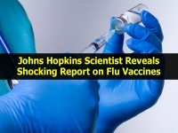 Johns Hopkins Scientist Reveals Shocking Report on Flu Vaccines