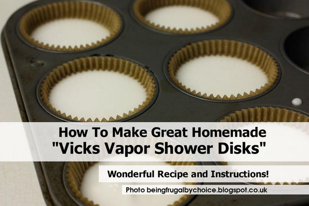 How To Make Great Homemade Vicks Vapor Shower Disks