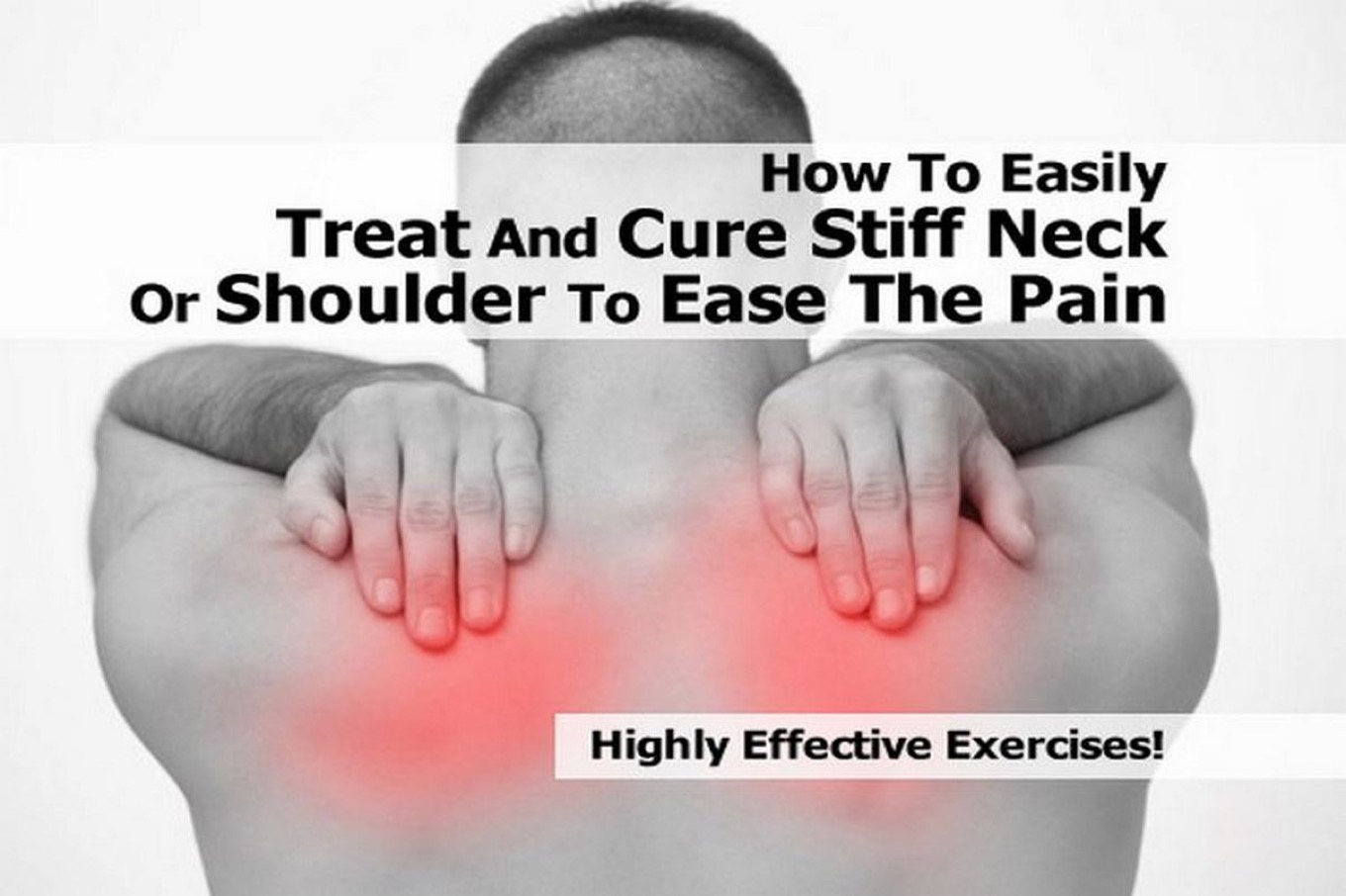 How To Easily Treat And Cure Stiff Neck Or Shoulder To ...