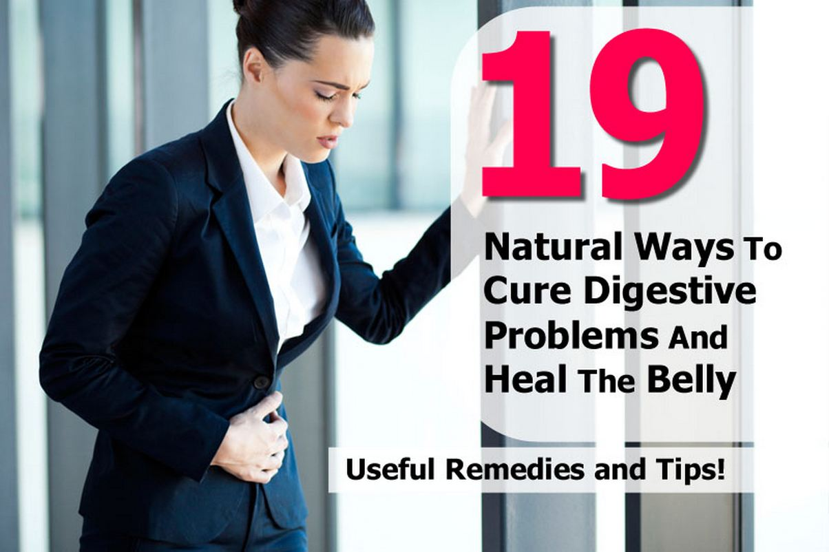 19 Natural Ways To Cure Digestive Problems And Heal The Belly