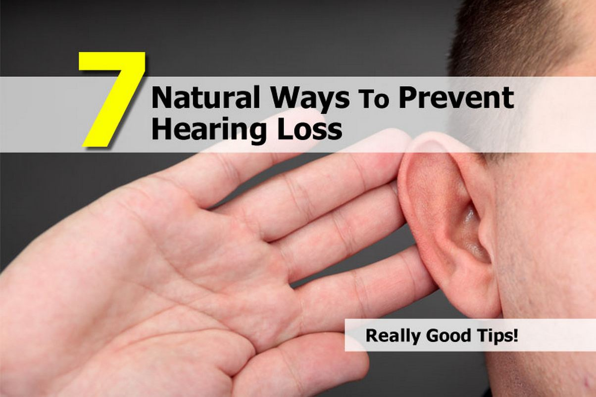 7 Natural Ways To Prevent Hearing Loss