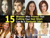 15 Women Who Proved That Cutting Your Hair Short Can Be A Fantastic Idea
